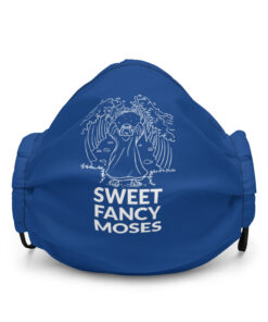 Sweet Fancy Moses ( Jewish ) Premium face mask