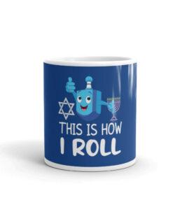 Hanukkah Dreidel This Is How I Roll White glossy mug