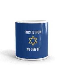 This Is How We Jew It White glossy mug