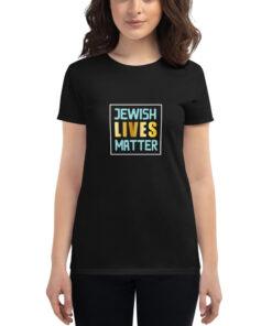 Jewish Lives Matter Women's short sleeve t-shirt